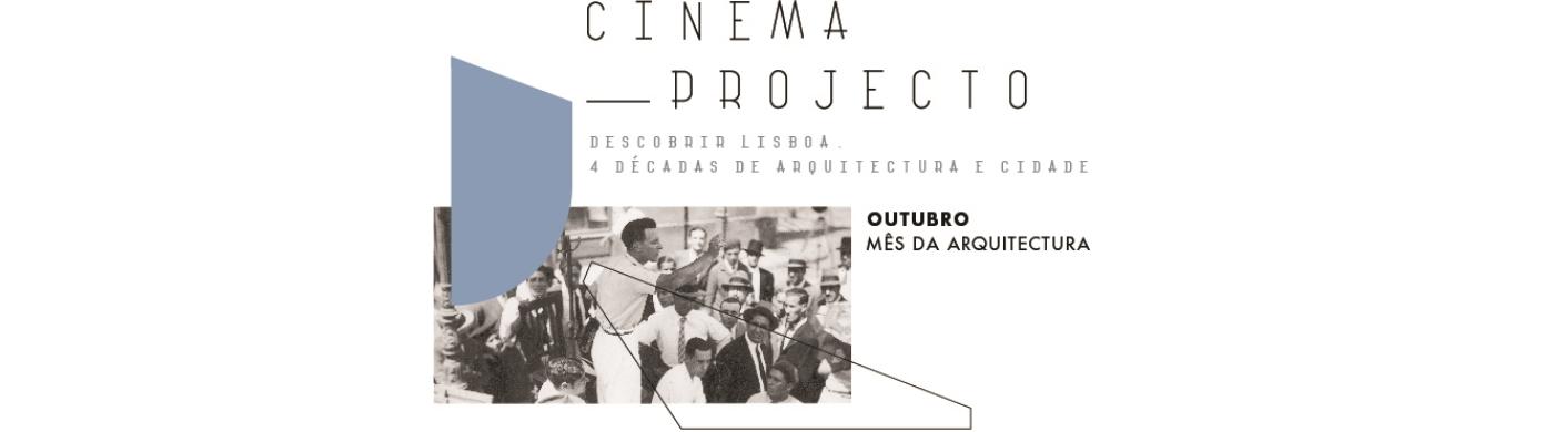MÊS DA ARQUITECTURA - CINEMA PROJECTO